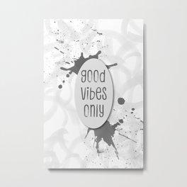 TEXT ART Good vibes only | grey Metal Print