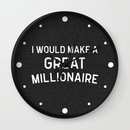 A Great Millionaire Funny Quote Wall Clock