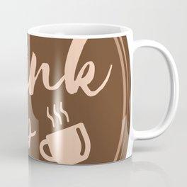 Drink Up Coffee 1 Coffee Mug