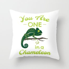 You Are The One In A Chamaeleon Throw Pillow
