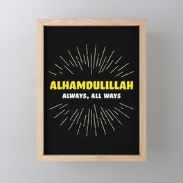 Alhamdulillah, Always, All Ways Framed Mini Art Print