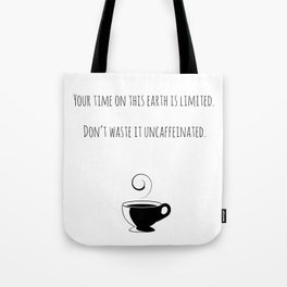 Your Time... Tote Bag