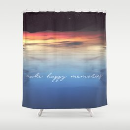 Make Happy Memories Shower Curtain