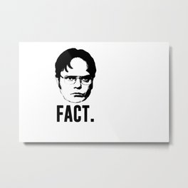 Dwight Schrute - Fact. Metal Print