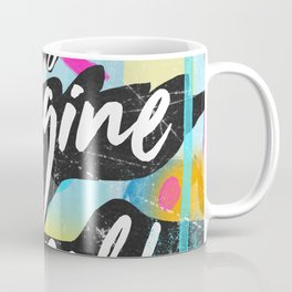 Everything you can imagine is real art Coffee Mug