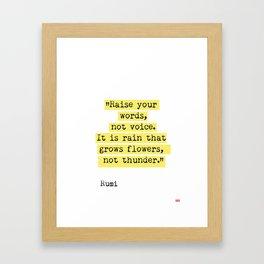 Raise your words, not voice. Rumi Framed Art Print
