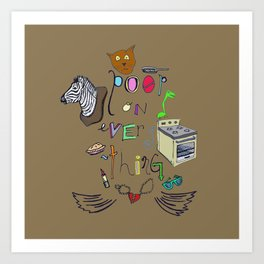 Poop On Everything Art Print