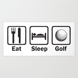 Eat Sleep Golf Art Print