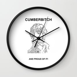 Cumberbitch and proud of it! Wall Clock