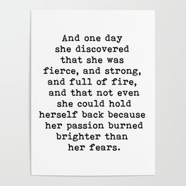 And one day she discovered that she was fierce and strong Poster
