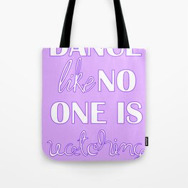 Dance Like No One is Watching - Purple Tote Bag