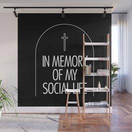 In Memory Of My Social Life Wall Mural