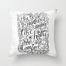 there is nothing like staying home... Throw Pillow
