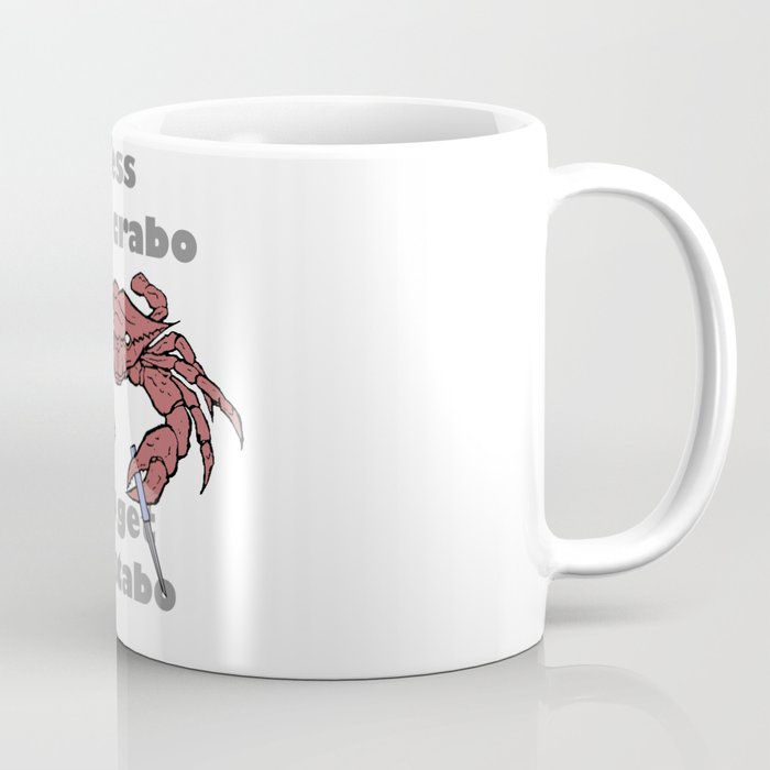 Mess with crabbo Coffee Mug