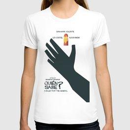 Quién sabe? Movie poster with Klaus Kinski, Gian Maria Volonté, Lou Castel, by Damiano Damiani T-shirt