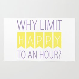 Why Limit Happy to an Hour? Rug