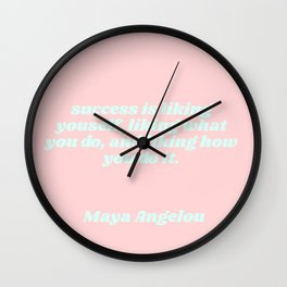 success is - maya angelou quote Wall Clock