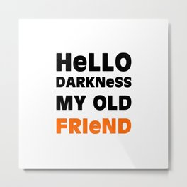 Hello Darkness Metal Print