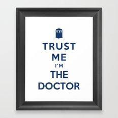 Trust Me I`m The Doctor Framed Art Print