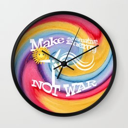 Make Alternative Energy Not War Wall Clock