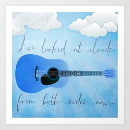 I've Looked At Clouds From Both Sides Now Art Print