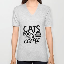 Cats Books Coffee Typography Quote Saying Reading Bookworm Unisex V-Neck