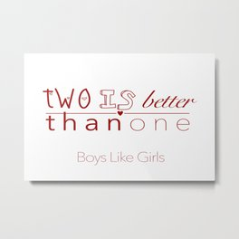 Two Is Better Than One Metal Print