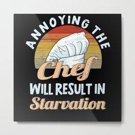 Chef Chef Kitchen Restaurant Funny Saying Metal Print