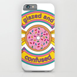 Glazed And Confused Donut iPhone Case