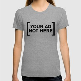 [Your Ad Not Here] T-shirt