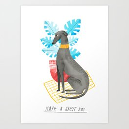 Have a Greyt Day Art Print