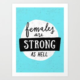 Females Are Strong As Hell Blue Art Print