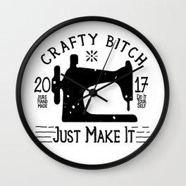 Crafty B*tch - SEW - Just Make It! Pure Handmade - Do It Yourself Wall Clock