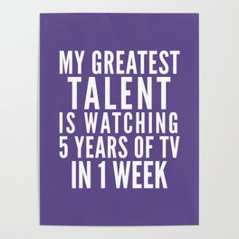 MY GREATEST TALENT IS WATCHING 5 YEARS OF TV IN 1 WEEK (Ultra Violet) Poster