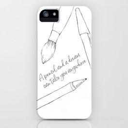 A pencil and a dream... white! iPhone Case