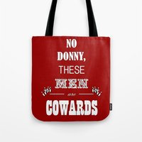 big lebowski Tote Bags featuring Cowards (Big Lebowski) by thebuccanear