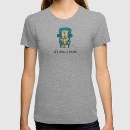 If I sits, I knits T-shirt