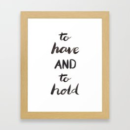 To Have and to Hold Framed Art Print