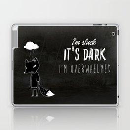 I'm Stuck. It's Dark. I'm Overwhelmed. Laptop & iPad Skin