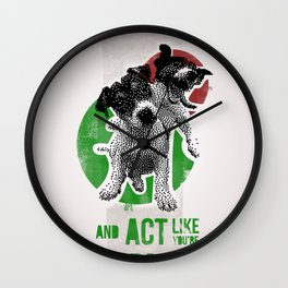 Be crazy and act like you're normal Wall Clock