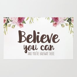 Believe you can and you're halfway there Inspirational Quote Rug