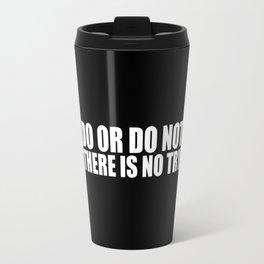 """Do or do not... """"Yoda"""" Life Inspirational Quote Travel Mug"""