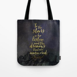 To the stars who listen...A Court of Mist and Fury (ACOMAF) Tote Bag