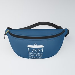 I Am Bigger On The Inside Fanny Pack