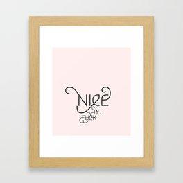 Nice as Fuck Framed Art Print