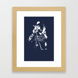 I won't be a rock star. I will be a legend Freddy Mercury Queen Quote Design Framed Art Print