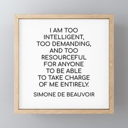 Simone de Beauvoir - I AM TOO INTELLIGENT Framed Mini Art Print