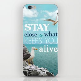 Stay Close To What Keeps You Alive Quote Design  iPhone Skin