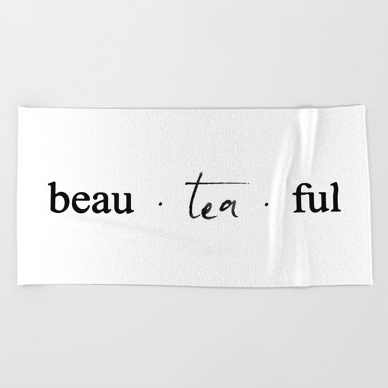 Beau.tea.ful Beach Towel