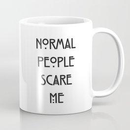 Normal People Scare Me Coffee Mug